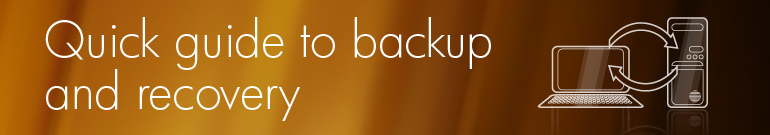 Quick Guide to Backup and Recovery